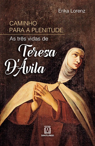 Caminho Para Plenitude  - As Vidas de Teresa D'ávila