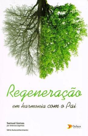 Regeneração - Em Harmonia Com o Pai