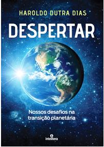Despertar - Nossos Desafios na Transição Planetária