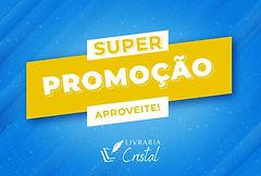 Super-Promoção-Cristal.jpg