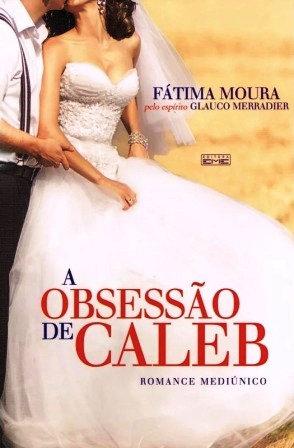 Obsessão de Caleb (A)