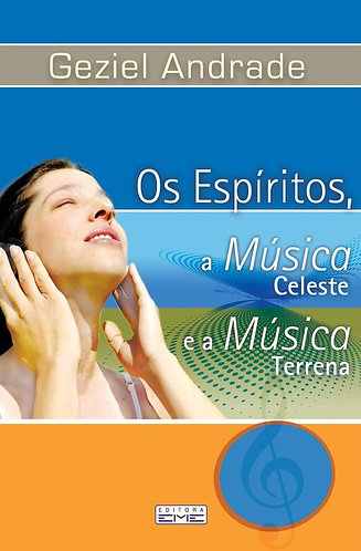 Os Espíritos, a Música Celeste e a Música Terrena