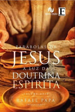 Parábolas de Jesus à luz da Doutrina Espírita - Vol. 2