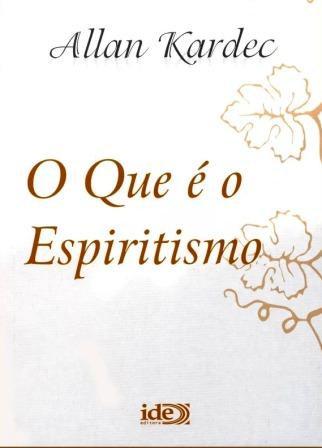 QUE É ESPIRITISMO (O)