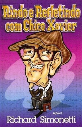 Rindo e Refletindo com Chico Xavier