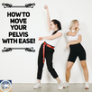 How to Move Your Pelvis with Ease