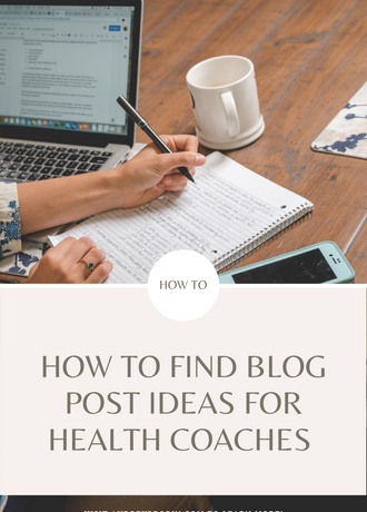 How to Find Blog Post Ideas For Health Coaches