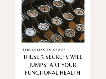 Feeling Stuck? Grow your Functional Medicine Practice with These 3 Secrets