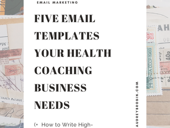 Five Email Templates Your Health Coaching Business Needs