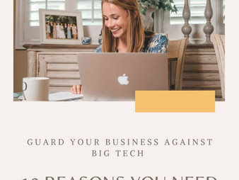 Guard Your Business Against Big Tech - 10 Reasons You Need an Email Marketing Strategy