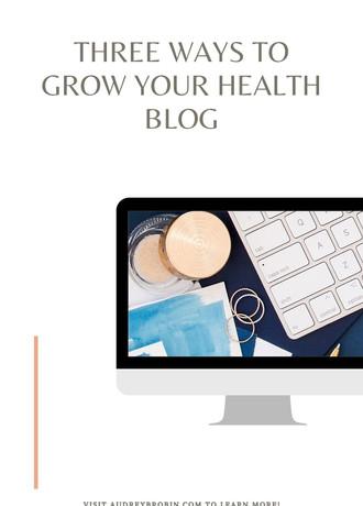 Three Ways To Grow Your Health Blog