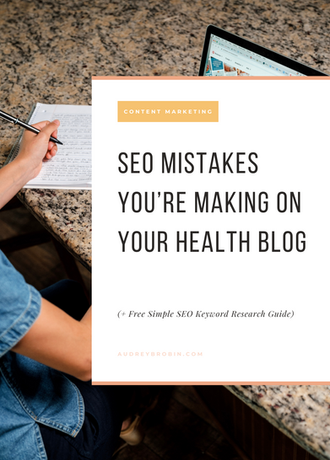 SEO Mistakes You're Making On Your Health Blog
