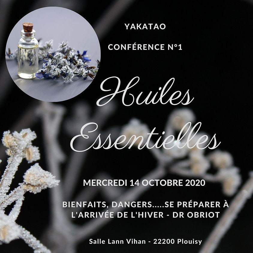 YAKATAO - Conférence n°1 : Huiles essentielles - Dr Obriot (1)