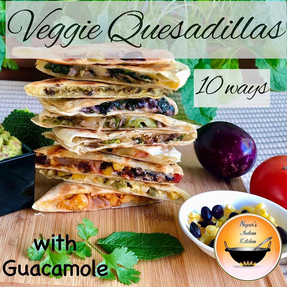 How to make vegetable quesadillas/How to make veggie quesadillas/Guacamole recipe/Quesadilla 10ways