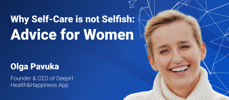 Why Self-Care is not Selfish: Advice for Women