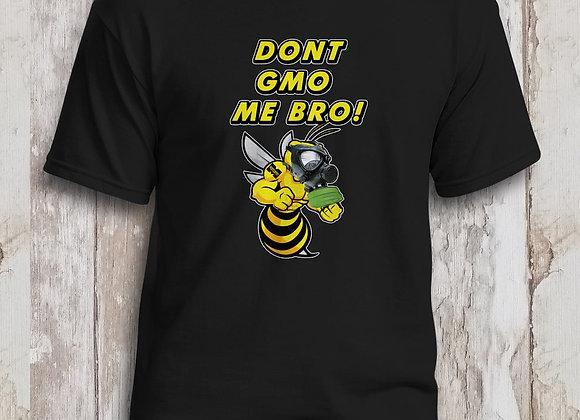 DON'T GMO ME BRO