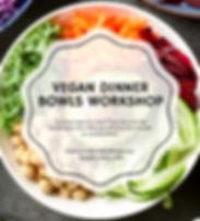 Vegan Dinner Bowls Workshop.png