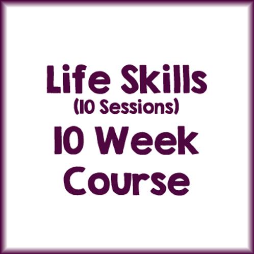 Life Skills: 10 Week Course