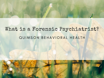 What is a Forensic Psychiatrist?