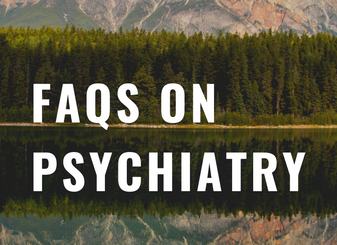 FAQs about Psychiatry