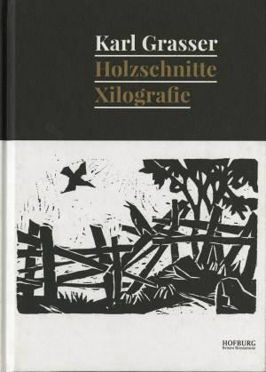 Karl Grasser. Holzschnitte - Xilografie