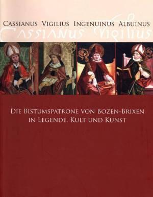 Die Bistumspatrone von Bozen-Brixen in Legende, Kult und Kunst