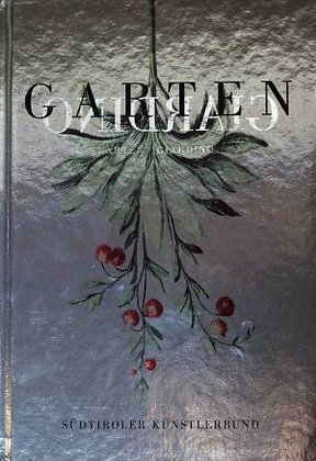 Garten. 70 Jahre Südtiroler Künstlerbund