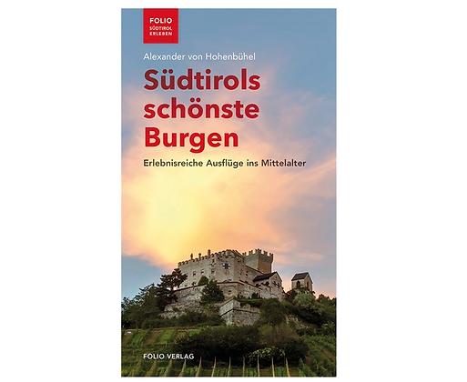 Südtirols schönste Burgen. Erlebnisreiche Ausflüge ins Mittelalter