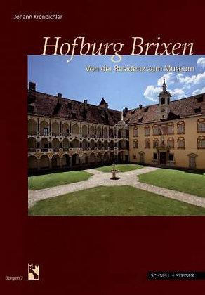 Hofburg Brixen. Von der Residenz zum Museum