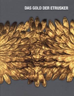 Das Gold der Etrusker. Die Zeichen der Macht