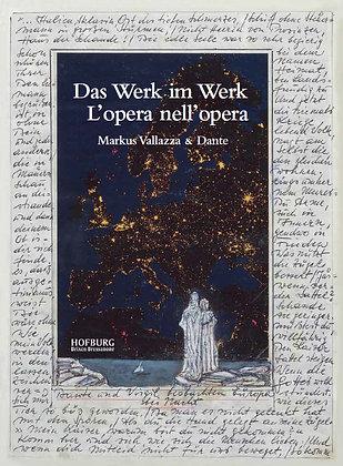 Das Werk im Werk - L'opera nell'opera. Markus Valzza & Dante