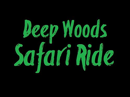 Deep Woods Safari Ride