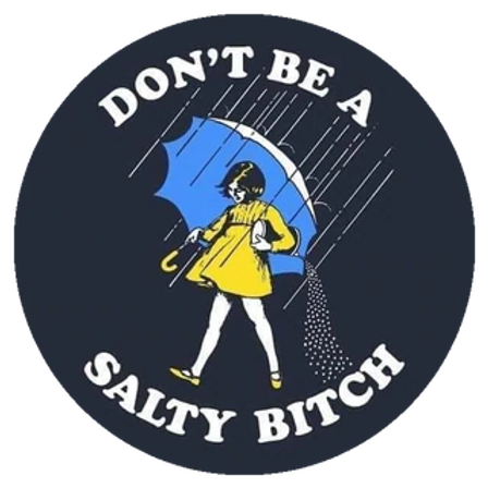 Sticker - Dont be a Salty Bitch