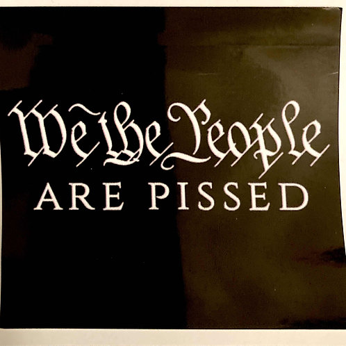 Sticker - We the People are Pissed