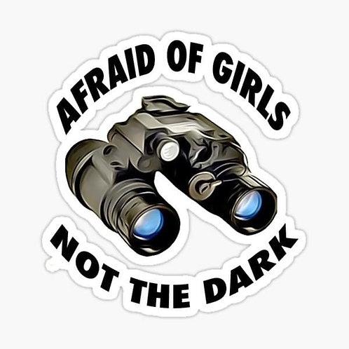 Sticker - Afraid of Girls, Not the Dark