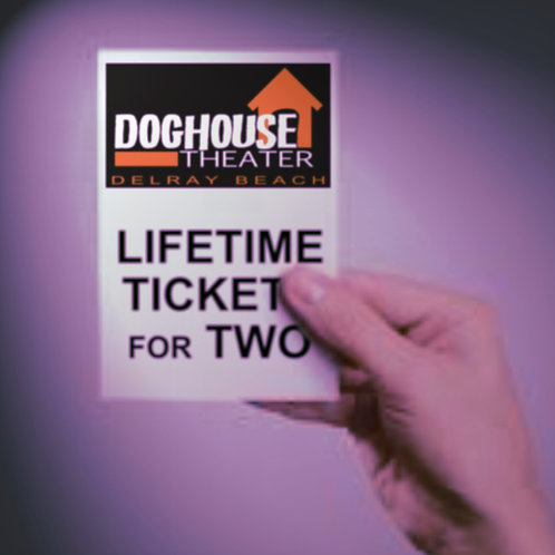 2 Lifetime Tickets To Doghouse Theater