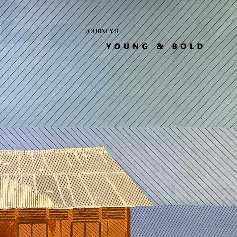 Journey II : YOUNG & BOLD