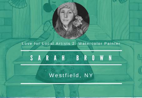 Love for Local Artists 2: Sarah Brown, Watercolorist
