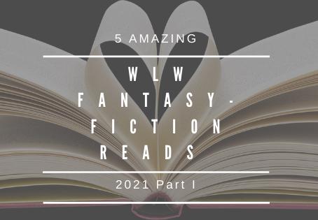 5 AMAZING WLW Fantasy-Fiction Reads