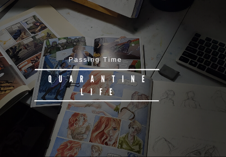 My Quarantine Life: Passing Time