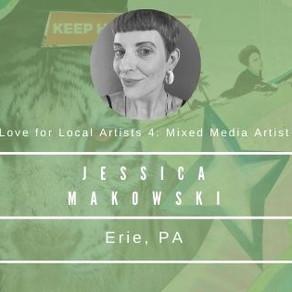 Love for Local Artists: Jessica Makowski, Mixed Media Artist