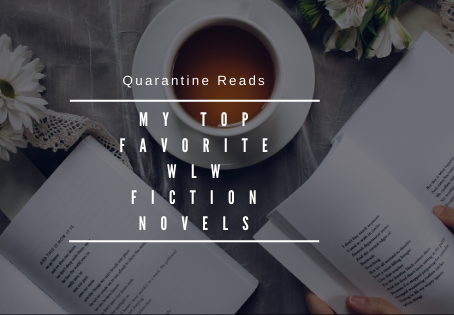 My Top 8 Favorite WLW Fiction (Fantasy-Fiction Mostly) Novels