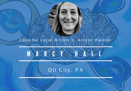 Love for Local Artists 1: Marcy Hall, Acrylic Painter