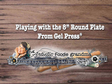 """Playing with the 8"""" Round Plate from Gel Press®"""