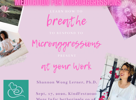 Meditation for Microaggressions 🌬🌈 Led by Dr. Shannon Wong Lerner, Sept 17, 2020, KindFest2020