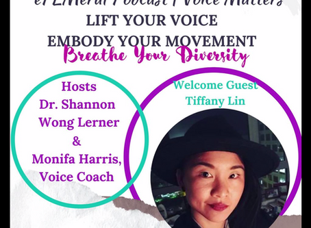 "eFEMeral Podcast,""Lift Your Voice, Embody Your Movement, Breathe Your Diversity"" w/Guest–Tiffany Lin"