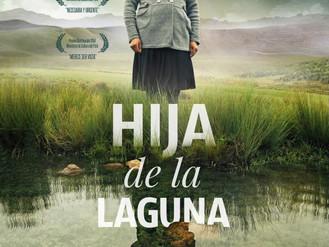 """Proyección Gratuita del premiado Filme Nacional """"Hija de la Laguna"""""""