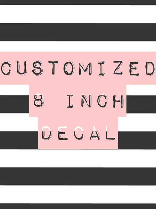 Customized Decal - 8 inch