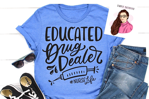 Educated Drug Dealer Tee