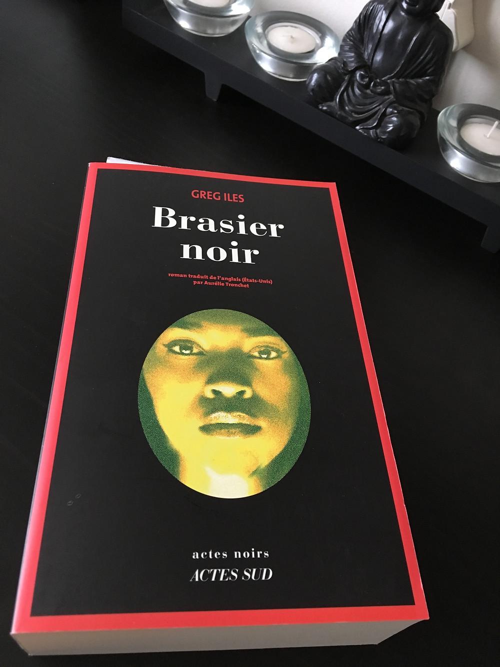 Brasier noir, Greg Iles, Acte Sud